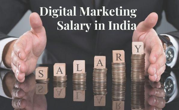 Digital Marketing Salary in India 2021 – Average to Highest