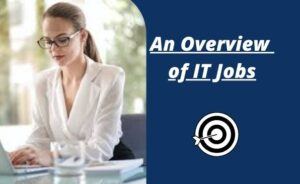 An Overview of the Best IT Jobs